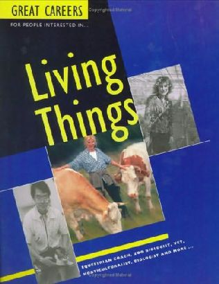book cover of Great Careers for People Interested in Living Things