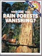 book cover of Why Are the Rain Forests Vanishing?