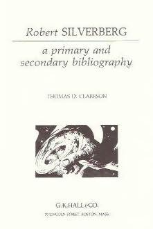 book cover of Robert Silverberg, a Primary and Secondary Bibliography