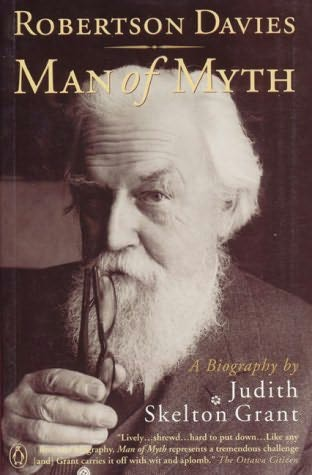 book cover of Robertson Davies: Man of Myth