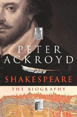 shakespeare the biography by peter ackroyd pdf