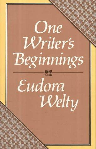 "one writers beginnings Please join diane and her panel this month as they discuss eudora welty's memoir ""one writer's beginning"" ms welty discusses growing up in the."