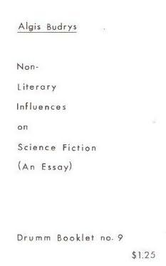 non literary influences on science fiction by algis budrys non literary influences on science fiction