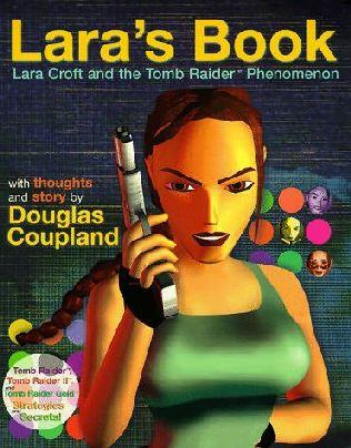 book cover of Lara\'s Book--Lara Croft and the Tomb Raider Phenomenon