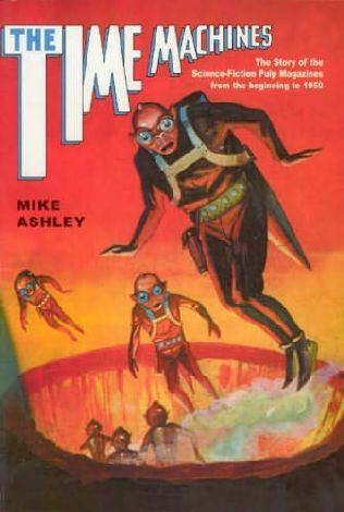 book cover of   The Time Machines   History of the SF Magazines: Volume 1 of 3   by  Mike Ashley