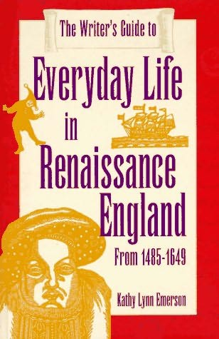 book cover of The Writer\'s Guide to Everyday Life in Renaissance England