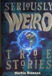 book cover of Seriously Weird True Stories