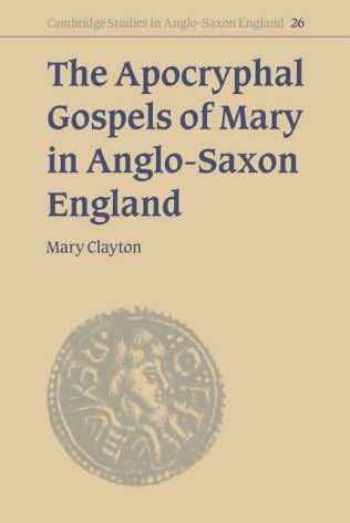 book cover of The Apocryphal Gospels of Mary in Anglo-Saxon England