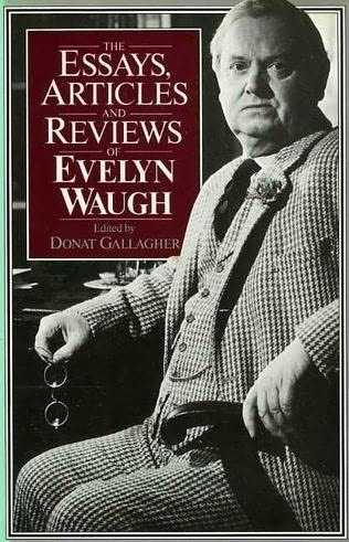 the essays articles and reviews of evelyn waugh