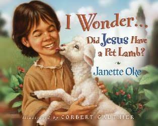 book cover of I Wonder: Did Jesus Have a Pet Lamb?