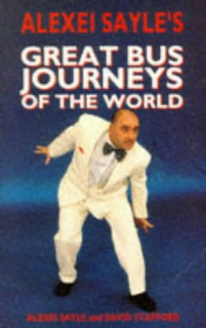 book cover of Alexei Sayle\'s Great Bus Journeys of the World