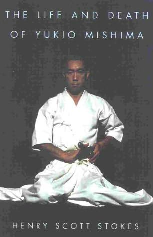 book cover of The Life and Death of Yukio Mishima