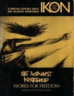 book cover of Art Against Apartheid Works for Freedom