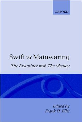 book cover of Swift Vs. Mainwaring: The Examiner and The Medley