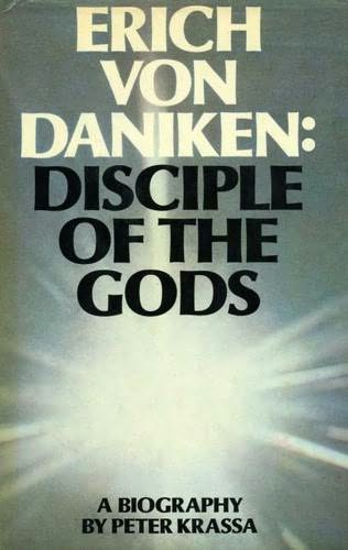 book cover of Erich Von Daniken: Disciple of the Gods