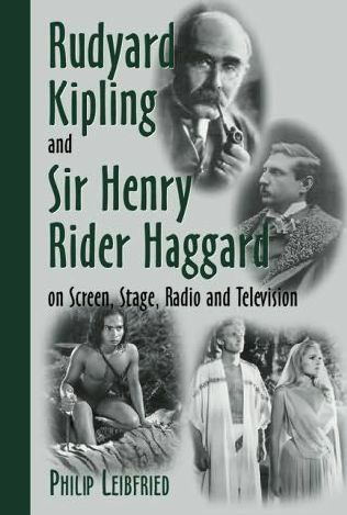 book cover of Rudyard Kipling and Sir Henry Rider Haggard on Screen, Stage, Radio and Television