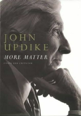 john updikes non-fiction essays The previously uncollected art writings of the prolific and award-winning novelist and critic updike, who died in 2009, are compiled in this handsome volume the essays explore works by artists includ.
