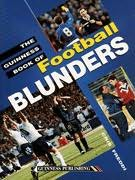book cover of The Guinness Book of Football Blunders