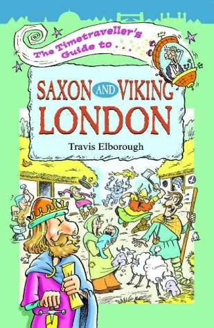 book cover of The Timetraveller\'s Guide to Saxon and Viking London
