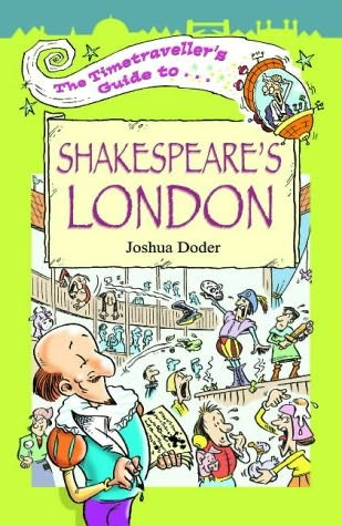 book cover of The Timetraveller\'s Guide to Shakespeare\'s London