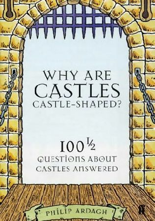 book cover of Why Are Castles Castle-shaped?