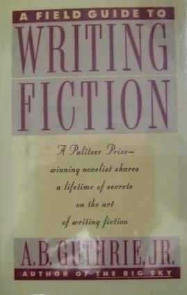 book cover of A Field Guide to Writing Fiction