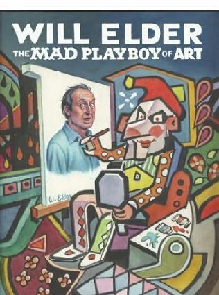 book cover of Will Elder: The MAD Playboy of Art