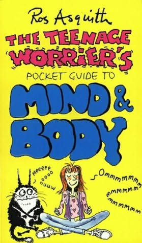 book cover of The Teenage Worrier\'s Pocket Guide to Mind and Body