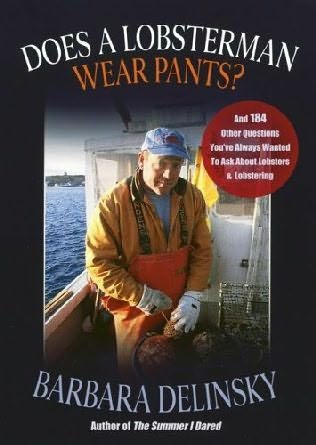 book cover of Does A Lobsterman Wear Pants?