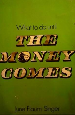 book cover of What to Do Until the Money Comes