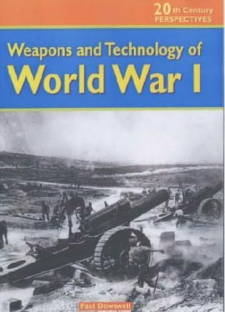 World War 1 Weapons Pictures. Technology of World War I
