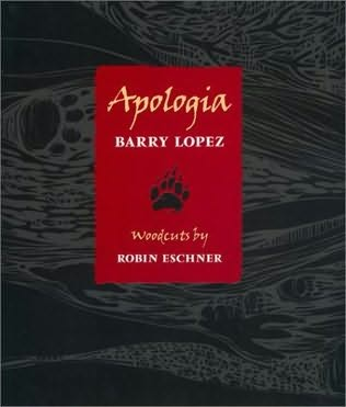 apologia essay by barry lopez Barry lopez is known for writing about the natural world his books include arctic dreams and of wolves and men, where he explores the relationship between the physical landscape and human culture but in a new essay in the january issue of harper's magazine, lopez writes that he was sexually.