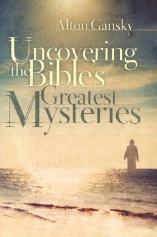 book cover of Uncovering the Bible\'s Greatest Mysteries