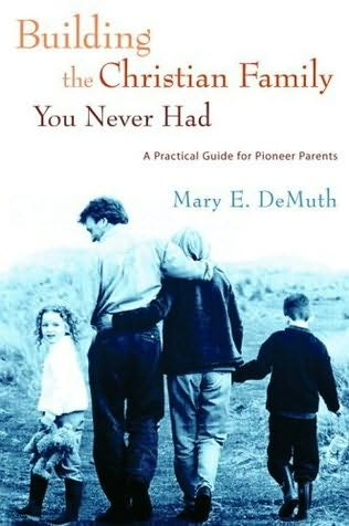 book cover of Building the Christian Family You Never Had