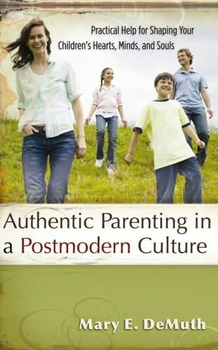 book cover of Authentic Parenting in a Postmodern Culture