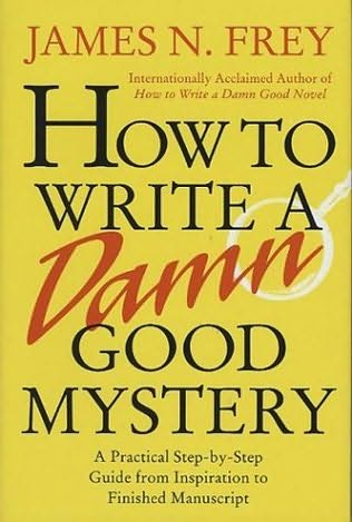 book cover of How to Write a Damn Good Mystery