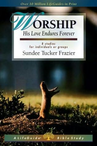 book cover of Worship: His Love Endures Forever : 8 Studies for Individuals Or Groups