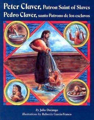 book cover of Peter Claver, Patron Saint of Slaves: Pedro Claver, Santo Patrono de Los Esclavo