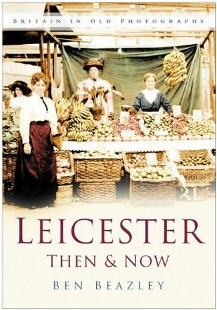 book cover of Leicester Then and Now