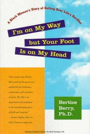book cover of I\'m On My Way But Your Foot Is On My Head