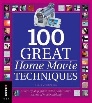 book cover of 100 Great Home Movie Techniques