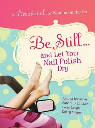 book cover of Be Still and Let Your Nail Polish Dry