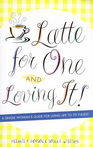book cover of Latte for One and Loving It!