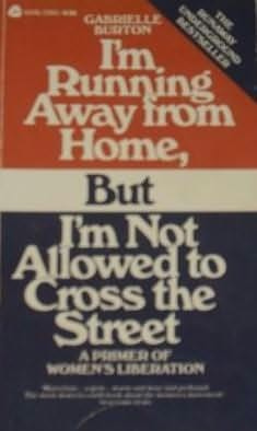 book cover of I\'m Running Away from Home, But I\'m Not Allowed to Cross the Street