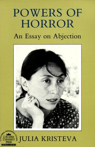 powers of horror. an essay on abjection new york 1982 See also the chora, kristeva, life and death drives kristeva, j (1982) powers of horror: an essay on abjection trans leon s roudiez new york: columbia up.