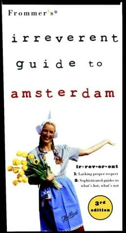 book cover of Irreverent Guide to Amsterdam