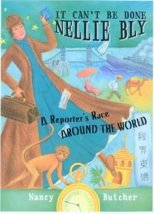 book cover of It Can\'t Be Done, Nellie Bly!