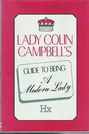 book cover of Lady Colin Campbell\'s Guide to Being a Modern Lady