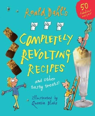 book cover of Roald Dahl\'s Completely Revolting Recipes