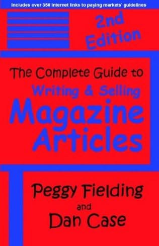 book cover of The Complete Guide To Writing & Selling Magazine Articles - Second Edition